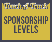 Touch A Truck Sponsorship Levels