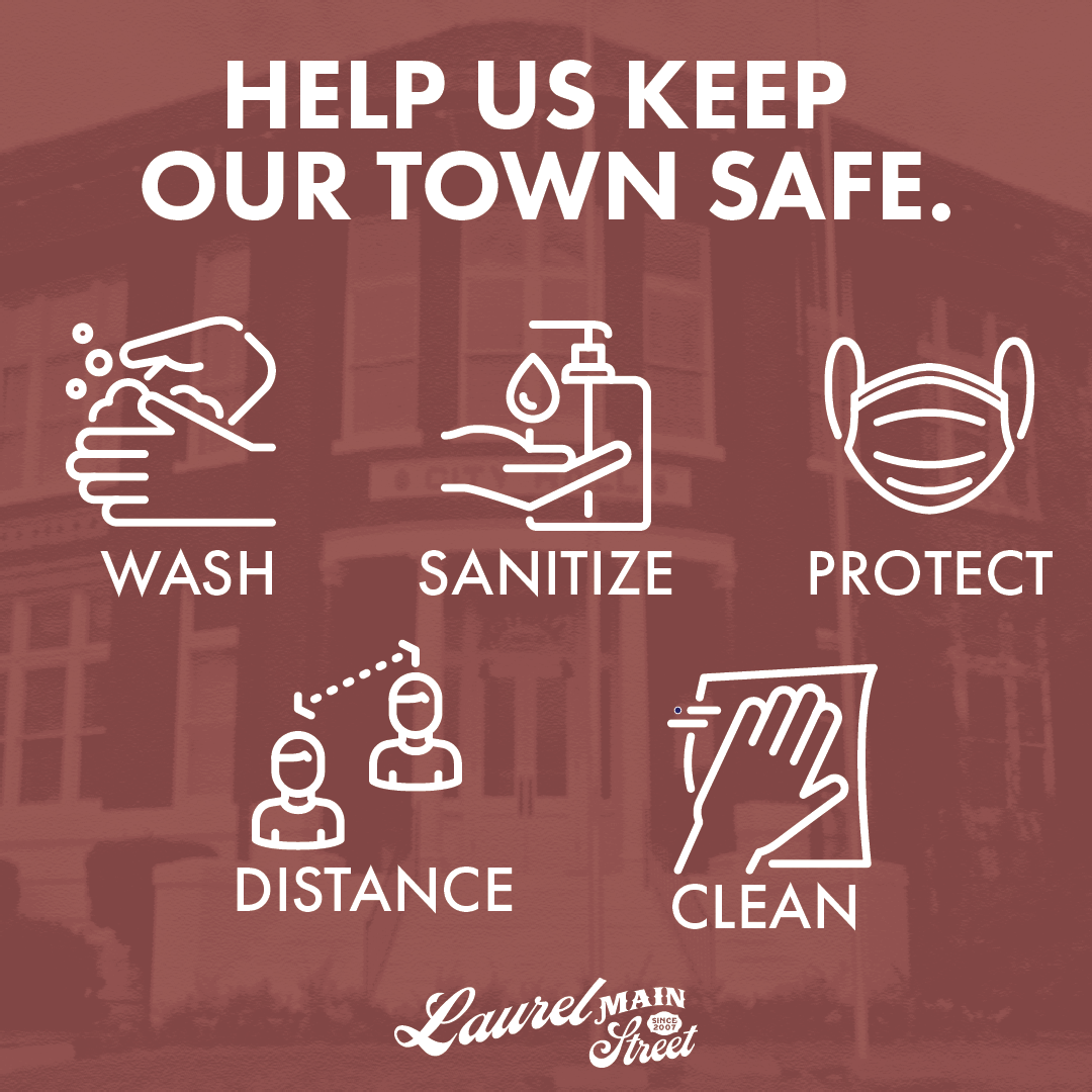 Help us keep our town safe. Wash, sanitize, protect, distance, and clean.